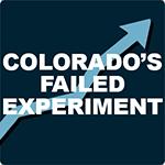 Colorado's Failed Experiment