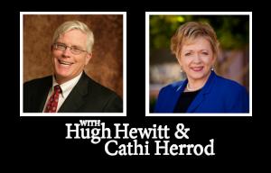 Hugh Hewitt and Cathi Herrod