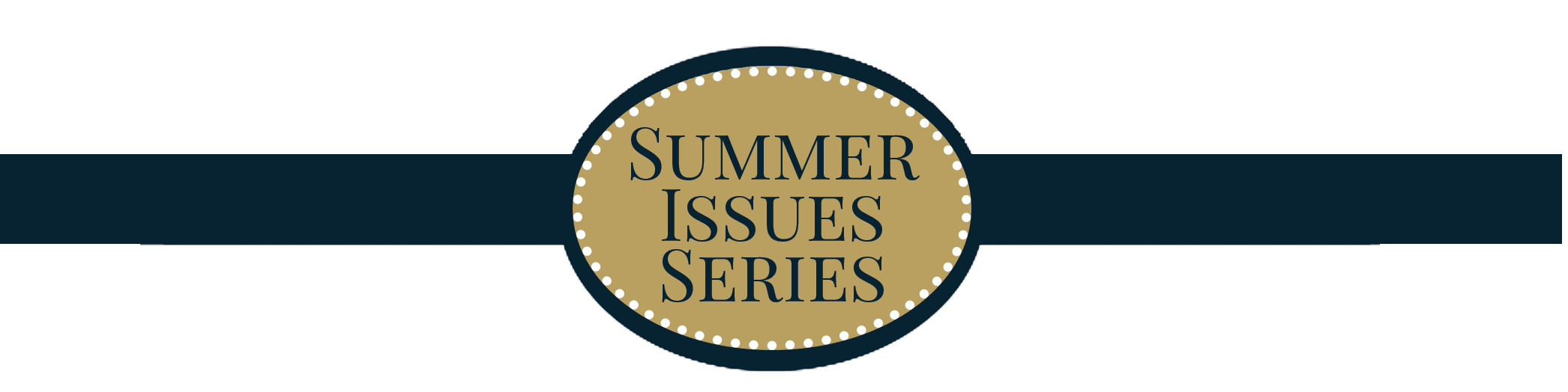 Summer Issues Series
