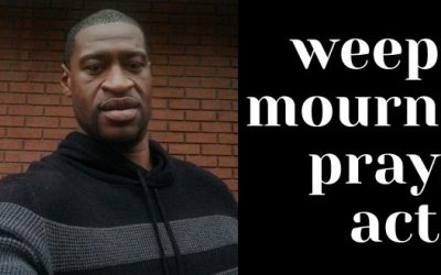 Weep. Mourn. Pray. Act.
